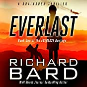 Everlast: A Brainrush Thriller (The Everlast Duology Book 1) | Richard Bard