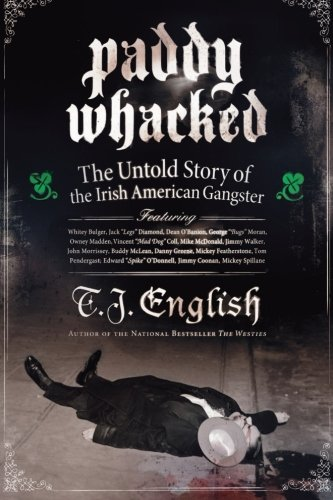 Paddy Whacked: The Untold Story of the Irish American...