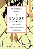 img - for The Emotional Politics of Racism: How Feelings Trump Facts in an Era of Colorblindness (Stanford Studies in Comparative Race and) book / textbook / text book