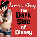 The Dark Side of Disney | Leonard Kinsey