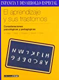 img - for El Aprendizaje Y Sus Trastornos / Learning Disorders: Consideraciones Psicologicas Y Pedagogicas (Infancia Y Desarrollo Especial) (Spanish Edition) book / textbook / text book