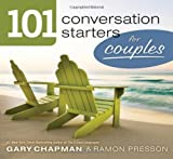 101 Conversation Starters for Couples by Chapman, Gary D, Presson, Ramon L. (2012) Paperback