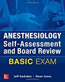 Anesthesiology Self-Assessment and Board Review: BASIC Exam