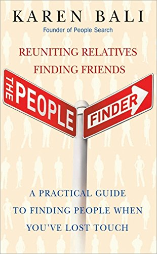 The People Finder: Reuniting Relatives, Finding Friends - a Practical Guide for Finding People You've Lost Touch With