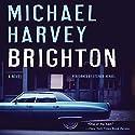 Brighton: A Novel Hörbuch von Michael Harvey Gesprochen von: Stephen Mendel