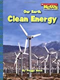 Peggy Hock Our Earth: Clean Energy (Our Earth (Children's Press))