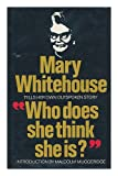 Who Does She Think She is? Mary Whitehouse