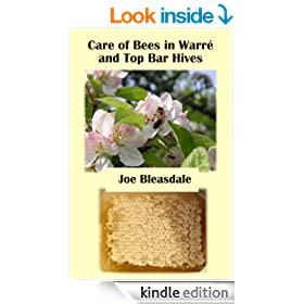 Care of Bees in Warr� and Top Bar Hives (Without Fuss or Chemicals Book 6)