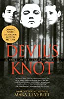 Devil&#39;s Knot: The True Story of the West Memphis Three