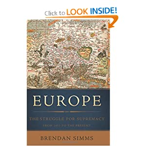 Europe: The Struggle for Supremacy, from 1453 to the Present by Brendan Simms