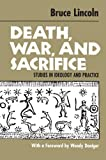 img - for Death, War, and Sacrifice: Studies in Ideology & Practice book / textbook / text book