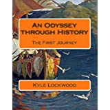 An Odyssey through History: The First Journey (Volume 1)