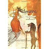 Inanna: From the Myths of Ancient Sumer ~ Kim Echlin