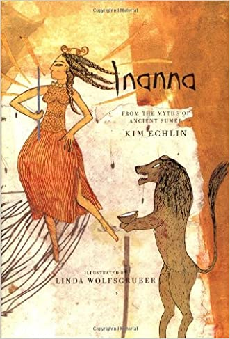 Inanna: From the Myths of Ancient Sumer