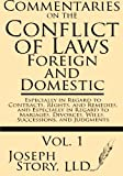 Commentaries on the Conflicts of Laws: Foreign and Domestic: In Regard to Contracts, Rights, and Remedies, and Especially in Regard to Marriages, Divorces, Wills, Successions, and Judgments (Volume 1)