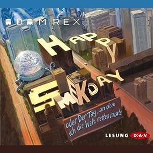 Happy Smekday oder Der Tag, an dem ich die Welt retten musste Hörbuch