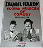 Laurel and Hardy: Clown Princes of Comedy