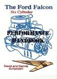 David Schjeldahl The Ford Falcon Six Cylinder Performance Handbook