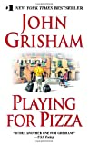 Playing for Pizza (0440244714) by Grisham, John