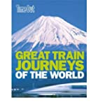[(Great Train Journeys of the World)]...
