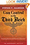 Gun Control in the Third Reich: Disar...