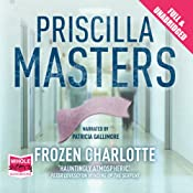 Frozen Charlotte: Martha Gunn, Book 3 | [Priscilla Masters]