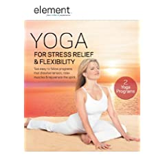 Element: Yoga for Stress Relief & Flexibility (2010)