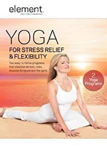 Element: Yoga for Stress Relief & Flexibility
