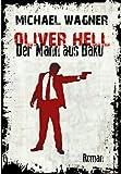Oliver Hell - Der Mann aus Baku (Oliver Hells zweiter Fall)