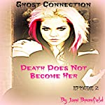 Death Does Not Become Her: Ghost Connection, Episode 2   Jami Brumfield