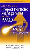 img - for Advanced Project Portfolio Management and the PMO: Multiplying ROI at Warp Speed by Gerald I. Kendall, Steve C. Rollins published by J. Ross Publishing (2003) book / textbook / text book