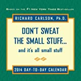 img - for Don't Sweat the Small Stuff 2014 Day-to-Day Calendar: and it's all small stuff book / textbook / text book