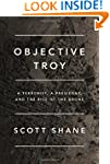 Objective Troy: A Terrorist, a Presid...