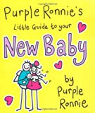 Giles Andreae Purple Ronnie's Little Guide to Your New Baby