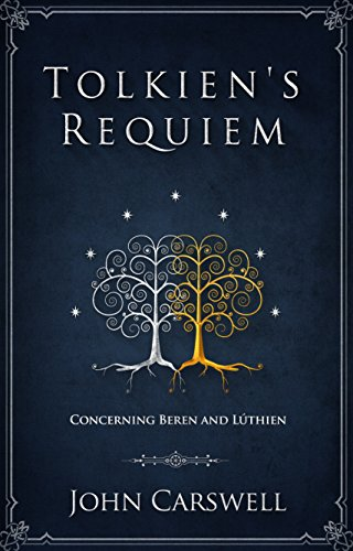 Tolkien's Requiem: Concerning Beren and Lúthien