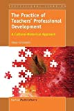img - for The Practice of Teachers' Professional Development: A Cultural-Historical Approach book / textbook / text book