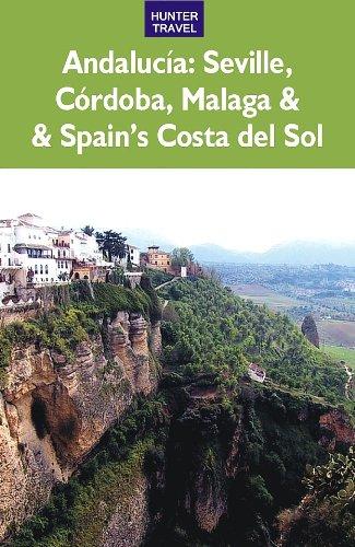 Andalucia: Sevilla, Córdoba, Málaga & Spain's Costa del Sol