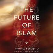 The Future of Islam | [John L. Esposito]
