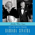 Lady Blue Eyes: My Life with Frank | Barbara Sinatra
