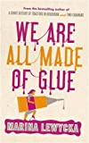 Marina Lewycka We Are All Made of Glue