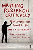 img - for Writing Research Critically: Developing the power to make a difference by Schostak, John, Schostak, Jill (January 19, 2013) Paperback 1 book / textbook / text book