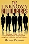 The Unknown Billionaires: The life st...