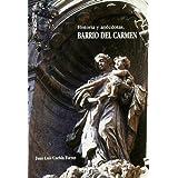 Historias y Anecdotas, Barrio del Carmen