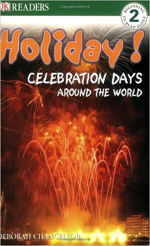 Holiday!: Celebration Days Around the World (DK Readers Level 2) written by DORLING KINDERSLEY