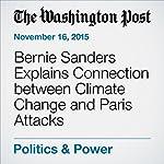 Bernie Sanders Explains Connection between Climate Change and Paris Attacks | John Wagner