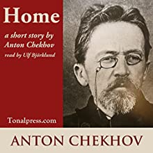 Home (       UNABRIDGED) by Anton Chekhov Narrated by Ulf Bjorklund