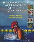 img - for Pharmacology Application in Athletic Training book / textbook / text book