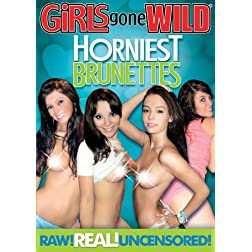 Girls Gone Wild - Horniest Brunettes
