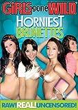 Girls Gone Wild: Horniest Brunettes [Import]