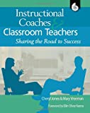 img - for Instructional Coaches and Classroom Teachers: Sharing the Road to Success book / textbook / text book